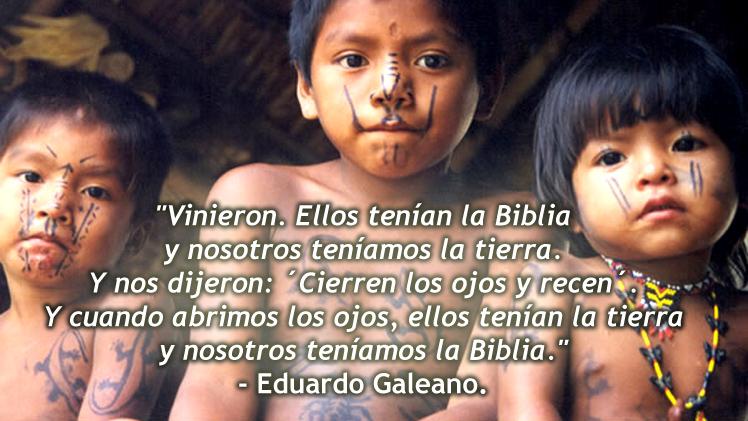 FrasedeEduardoGaleano12deOctubrePueblosOriginarios